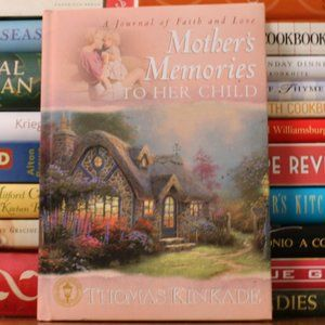 Thomas Kinkade Mother's Memories To Her Child Book